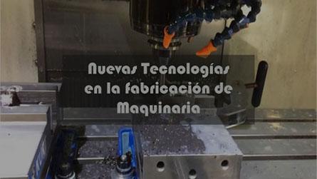 máquina con texto que pone nuevas tecnologías en la fabricación de maquinaria